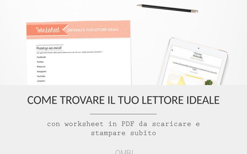Come trovare il tuo lettore ideale (con worksheet in PDF da scaricare e stampare subito)