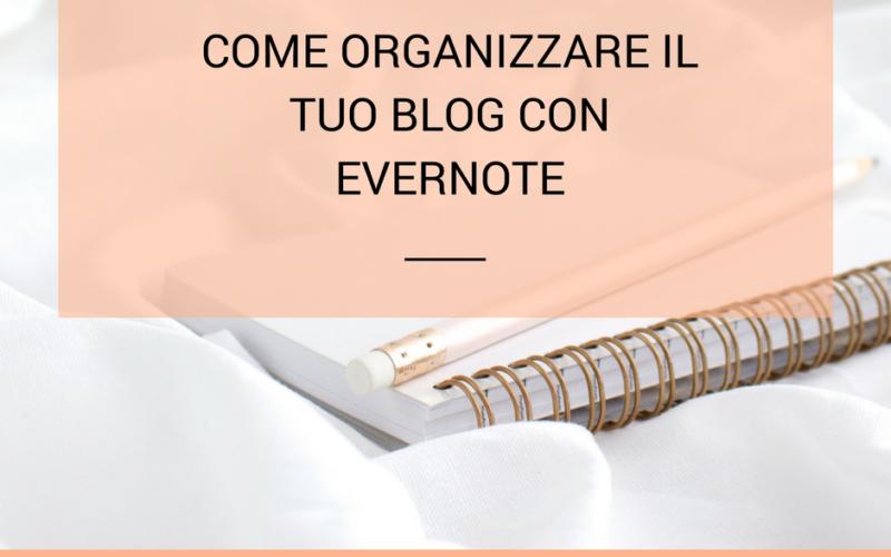 Come organizzare il tuo blog con Evernote