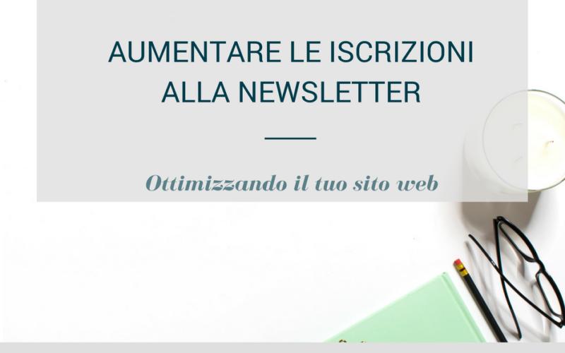 Aumentare le iscrizioni alla newsletter ottimizzando il tuo sito